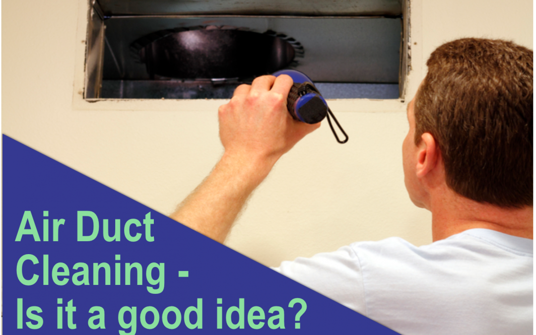Is air duct cleaning a good idea